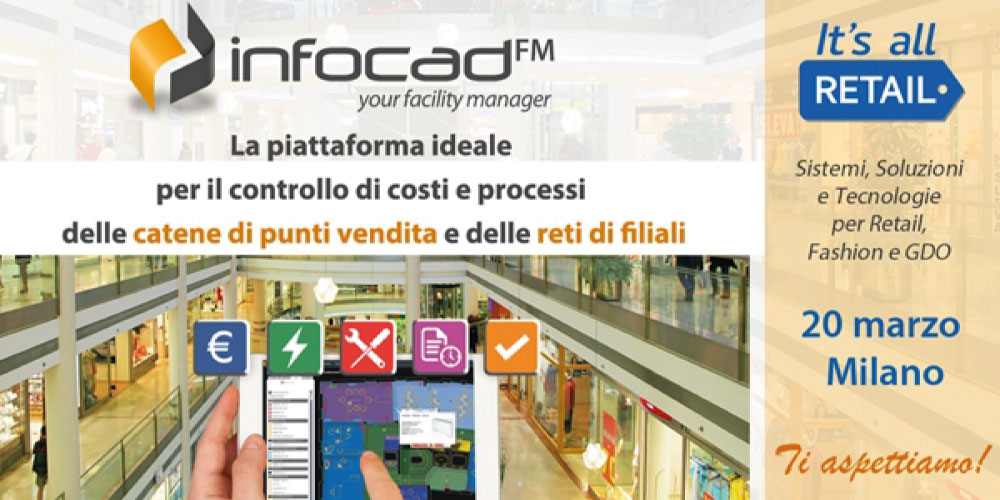 Facility & Energy Management a 'It's All Retail' con Infocad.FM